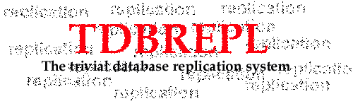 TDBRepl - The Trivial DataBase Replication System